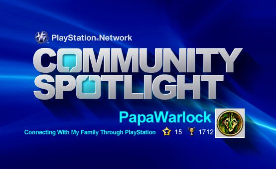 PSN Community Spotlight – Connecting With My Family Through PlayStation