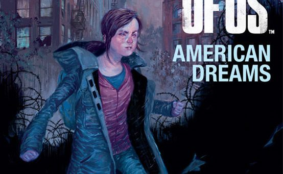 The Last of Us: American Dreams Comic Book Issue #1 Out Now