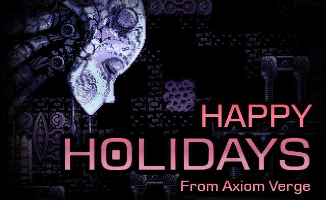 Happy Holidays from Axiom Verge
