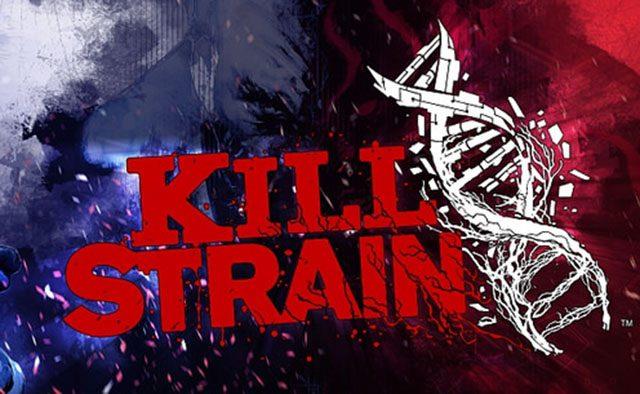 Kill Strain World Premiere Livestream Tonight at 5:00 PM Pacific