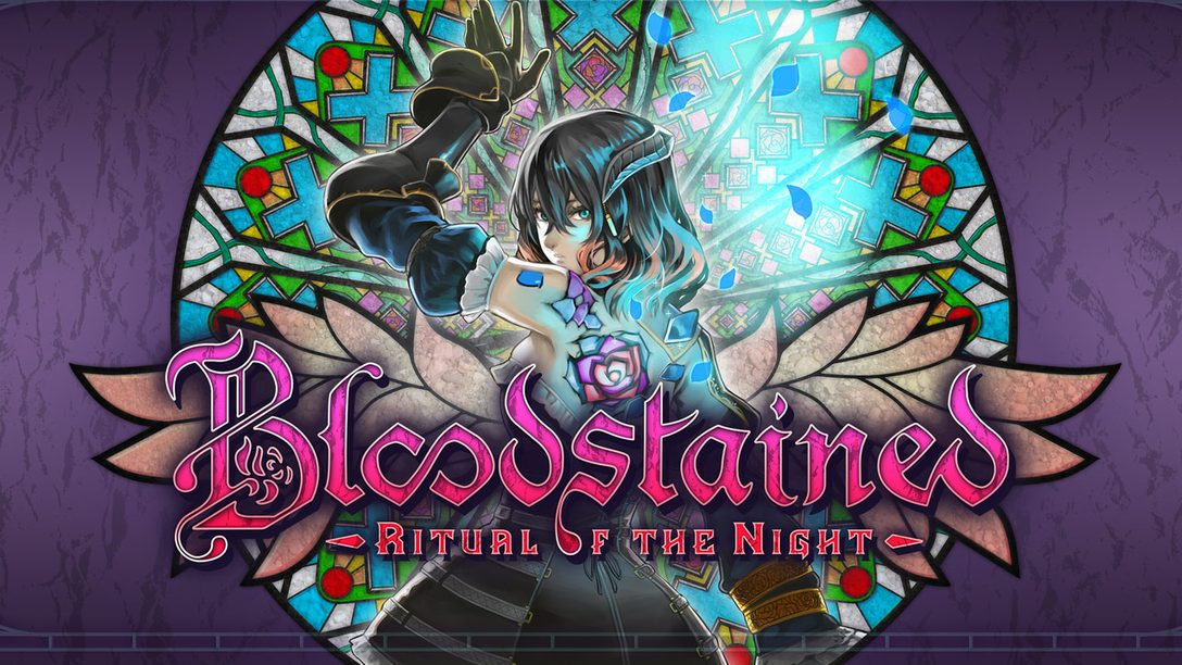 Bloodstained: Ritual of the Night is Coming to PS4
