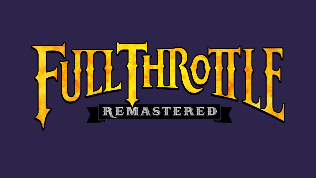 Announcing Full Throttle Remastered on PS4, PS Vita
