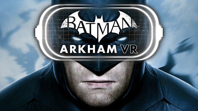 Introducing Batman: Arkham VR — Be the Batman