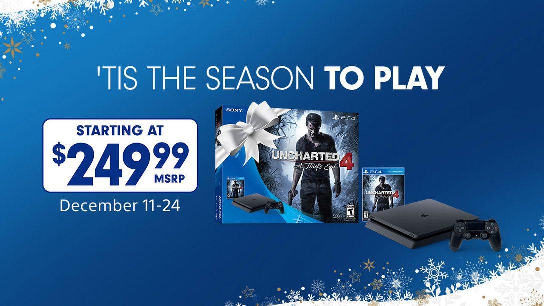Uncharted 4 PS4 Bundle $249.99 December 11 Through December 31