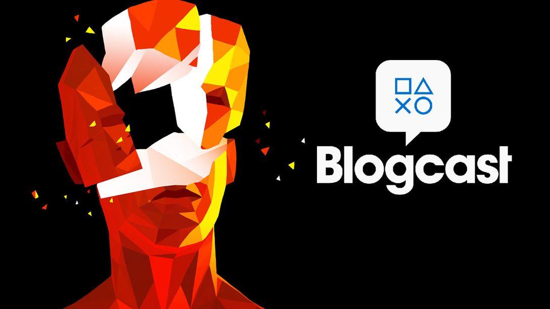 PlayStation Blogcast 259: SUPERNOTEWORTHY