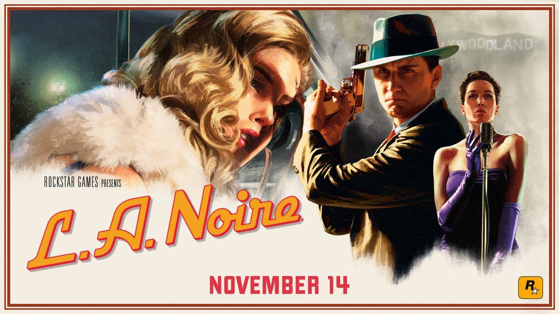 Rockstar's Detective Thriller L.A. Noire Comes to PS4 Nov. 14