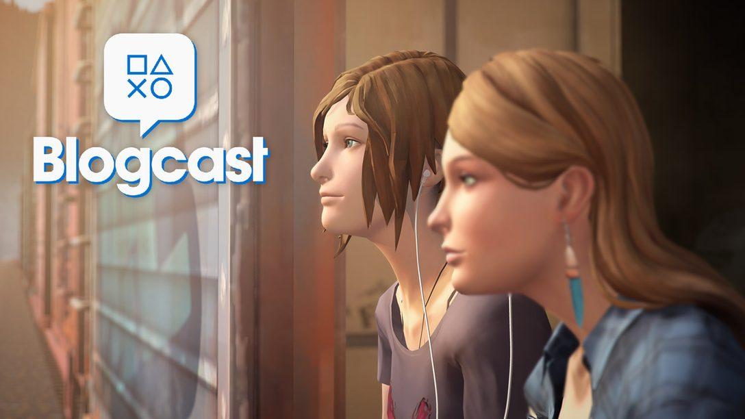 PlayStation Blogcast 275: Live From Arcadia Bay