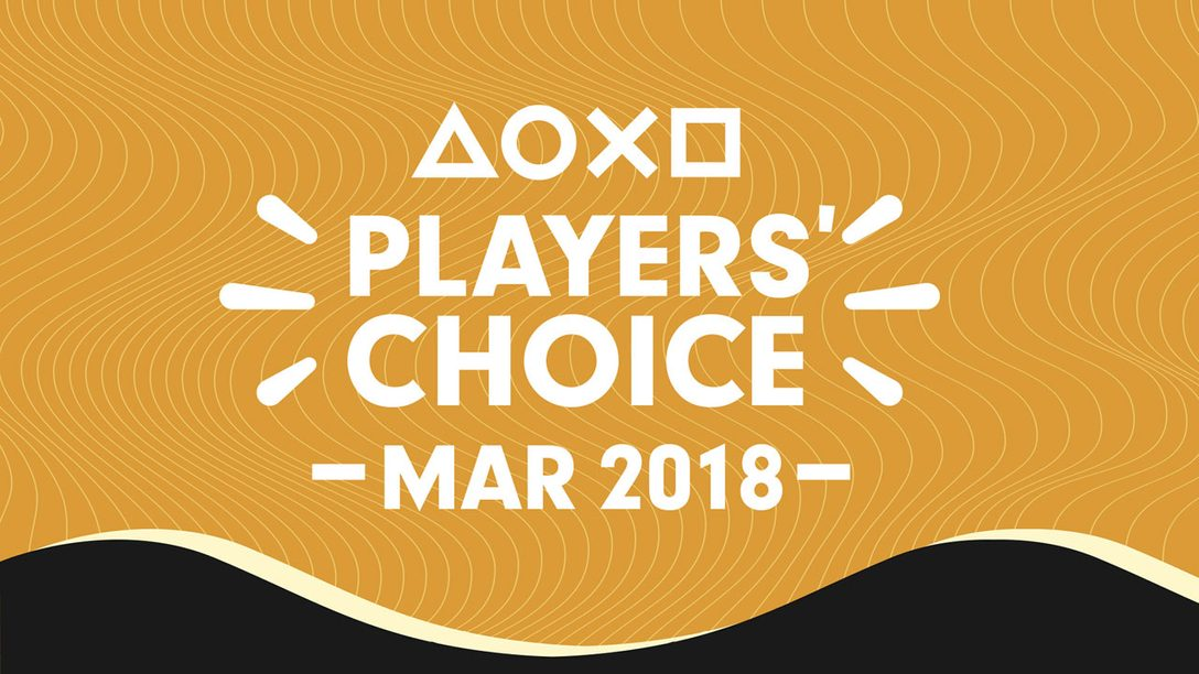 Players' Choice: Vote for March 2018's Best New Game
