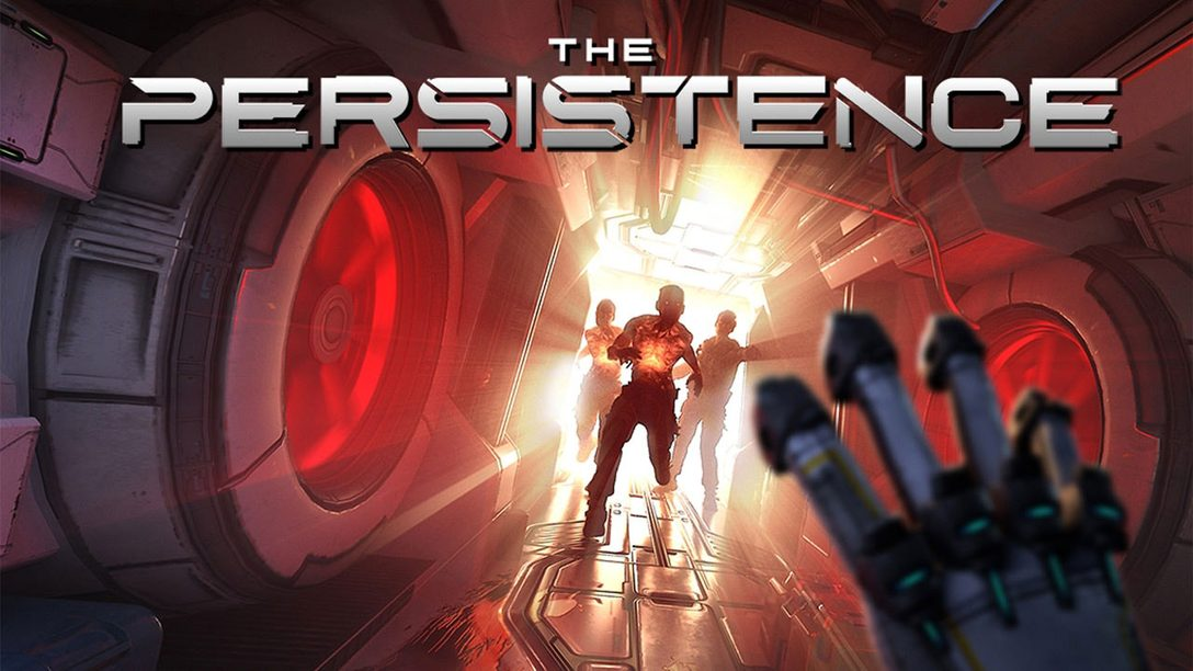 Tips for Surviving The Persistence, Coming to PS VR Tomorrow