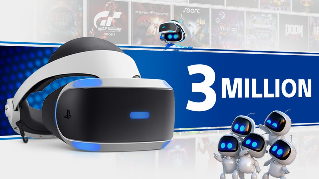 Celebrating 3 Million PS VR Systems Sold