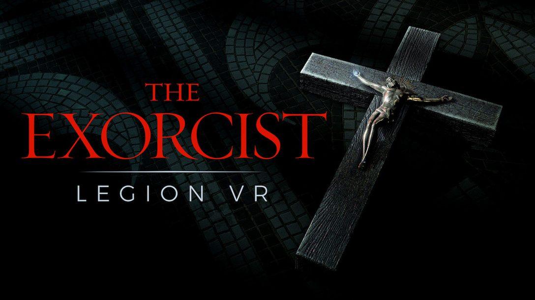 The Exorcist: Legion VR – Final 2 Episodes Hit PS VR October 9
