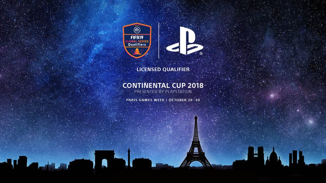 PlayStation Presents Continental Cup as Part of EA Sports FIFA 19 Global Series