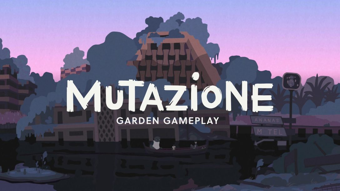 How to Grow a Musical Garden in Mutazione, Out Soon on PS4