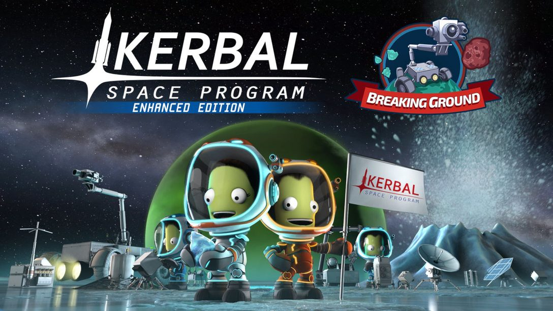 Kerbal Space Program Enhanced Edition: Breaking Ground Expansion Out Tomorrow
