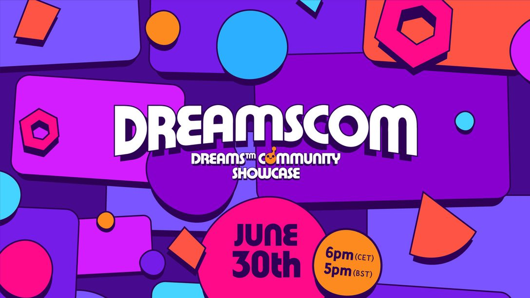 Submit your creations for the Dreams Community Showcase DreamsCom on June 30