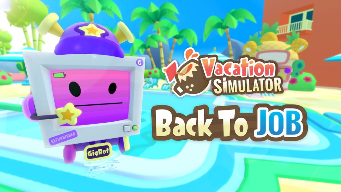 Human, join the gig economy this fall in new DLC — Vacation Simulator: Back to JOB