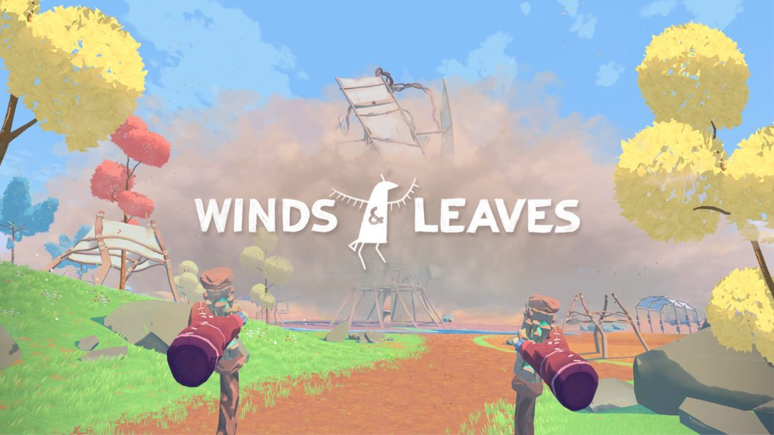 Winds & Leaves, a flora-builder in a world full of secrets hits PS VR July 27