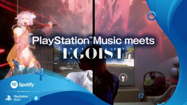 本日よりPS4®/PS3®で「Spotify」を誰でも利用可能に! EGOISTとのスペシャルコラボムービーも公開!